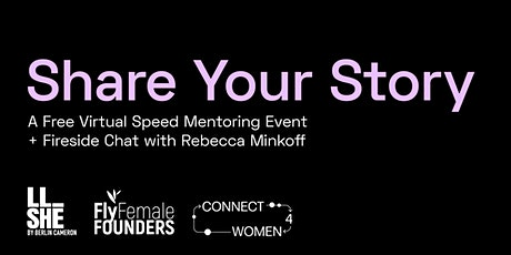 Share Your Story: A Speed Mentoring Event + Fireside Chat. tickets