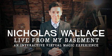Nicholas Wallace - Live from my basement tickets