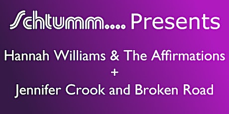 Hannah Williams and The Affirmations + Jennifer Crook and Broken Road tickets