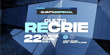 CULTO ESPECIAL DO RECRIE _ QUINTA 20H ingressos