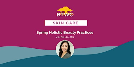 Spring Holistic Beauty Practices tickets