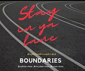 Stay in Ya Lane : A Conversation for Creating and Maintaining Boundaries tickets