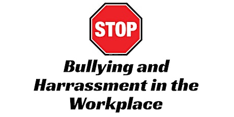 Bullying and Harassment in the Workplace tickets