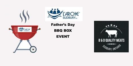 L'Arche Sudbury Father's Day BBQ BOX Event tickets