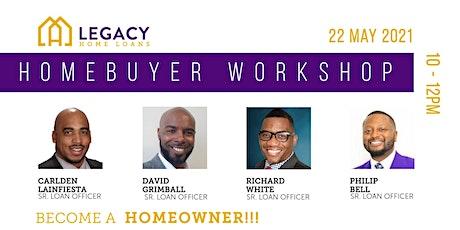 Legacy Home Loans - Homebuyer Workshop tickets