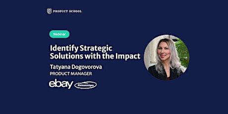 Webinar: Identify Strategic Solutions with the Impact by eBay Kleinanzei PM tickets