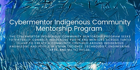 Cybermentor Indigenous Program: Reconnecting with Indigenous Wisdom tickets