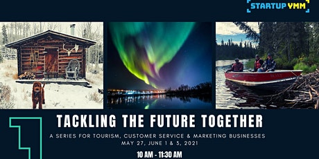 Tackling the Future Together: Tourism/ Customer Service/ Marketing Business tickets