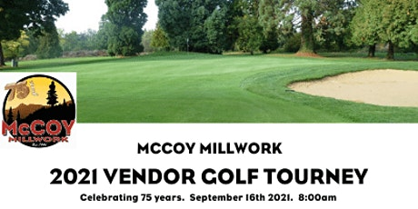 2021 Vendor Golf Tournament:  Celebrating 75 years of McCoy Millwork tickets