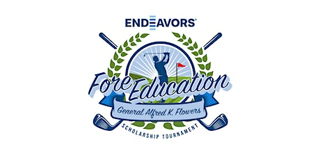 Endeavors Fore Education | General Alfred K. Flowers Scholarship Tournament tickets