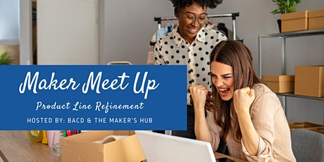 Maker Meet Up - Product Line Refinement tickets