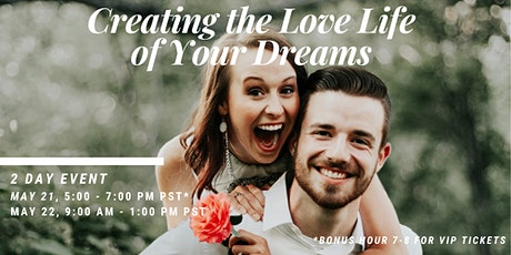 Creating the Love Life of Your Dreams tickets