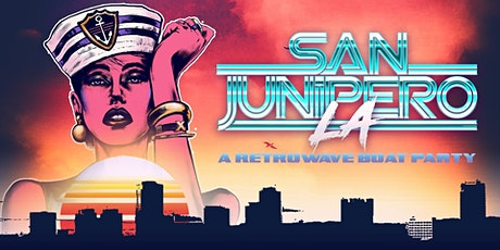 San Junipero:  A Retrowave BOAT PARTY tickets