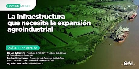 #CicloAGRO La infraestructura que necesita la expansión agroindustria entradas