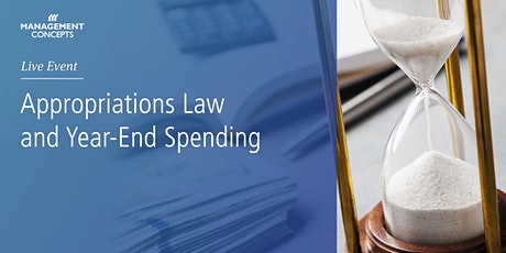 Appropriations Law  and  Year-End Spending Webinar tickets