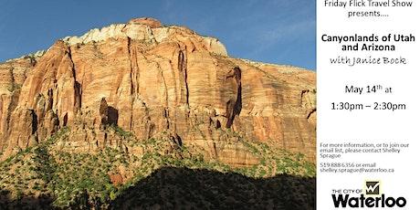Friday Flicks Travel Show: Canyonlands of Utah & Arizona tickets