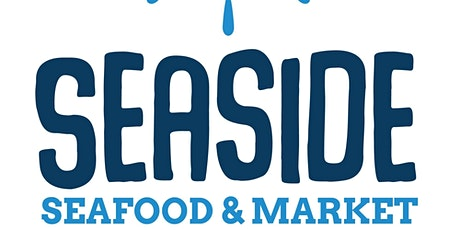 Seaside Seafood and Market Grand Open House tickets
