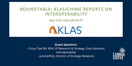 Roundtable: KLAS/CHIME Reports on Interoperability tickets