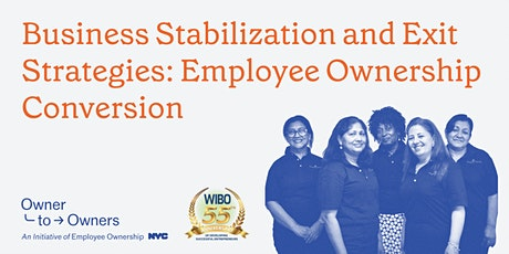 Business Stabilization and Exit Strategies: Employee Ownership Conversion tickets