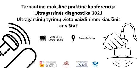 Nuotolinė mokslinė konferencija. Ultragarsinė diagnostika 2021 tickets