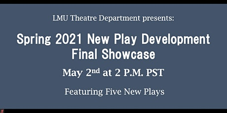 Spring 2021 New Play Development Final Showcase tickets