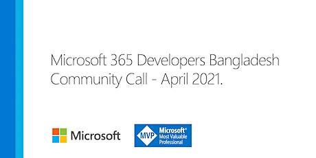 Microsoft 365 Developers Bangladesh Community Call - April 2021 tickets