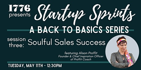 1776 Presents: Startup Sprints Session 3 - Soulful Sales Success tickets