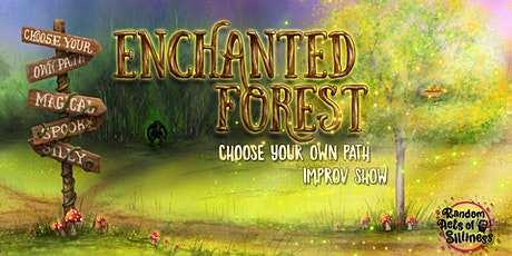 Enchanted Forest: Pick Your Own  Path Improv Show tickets