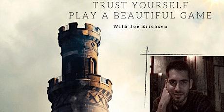 Trust Yourself - Play A Beautiful Game biglietti