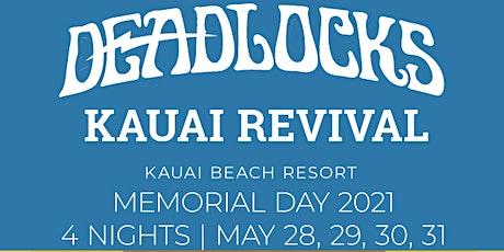 The Deadlocks Kauai Revival  - Memorial Day @ The Kauai Beach Resort tickets