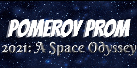 Pomeroy Prom 2021: A Space Odyssey tickets