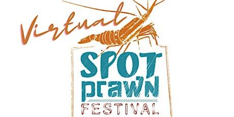 Spot Prawn Festival 2021 - Virtual Event tickets