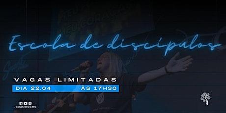 ESCOLA DE DISCÍPULOS 22.04 ÀS 17H30 ingressos