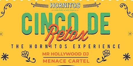 5*5 / Cinco de RETOX /  Retox Day Party /  Provided by Hornitos Tequila tickets