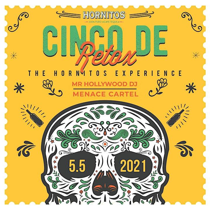 5*5 / Cinco de RETOX /  Retox Day Party /  Provided by Hornitos Tequila image