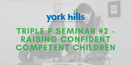 Triple P Seminar #2 - Raising Confident Competent Children tickets