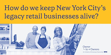 How do we keep New York City's legacy retail businesses alive? tickets
