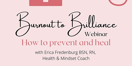 Burnout to Brilliance: Prevent and Heal Burnout tickets