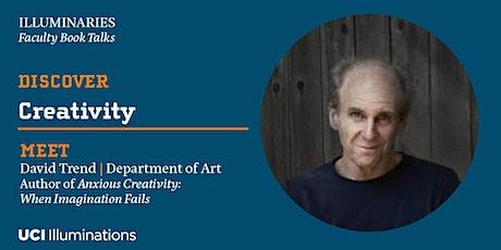 David Trend,  Author, Anxious Creativity: When Imagination Fails tickets