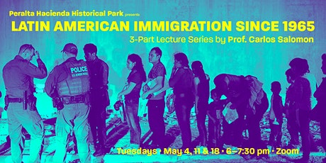 Latin American Immigration Since 1965: 3-Part Online Lecture Series, Part 2 tickets