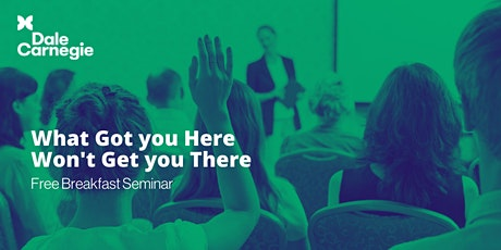 "Free Breakfast Seminar in Nelson - ""What Got You Here Won't Get You There"" tickets"