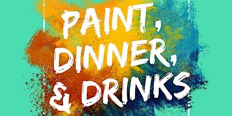 Paint, Dinner, & Drinks tickets