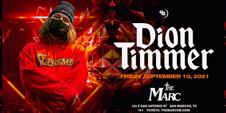 9.10 | DION TIMMER | THE MARC | SAN MARCOS TX tickets