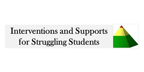Interventions and Supports for Struggling Students tickets