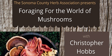 Foraging For The World Of Mushrooms with Christopher Hobbs tickets