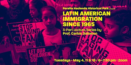 Latin American Immigration Since 1965: 3-Part Online Lecture Series, Part 3 tickets