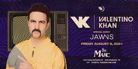 8.6 | VALENTINO KHAN | JAWNS | THE MARC | SAN MARCOS TX tickets