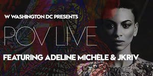 POV Live featuring Adeline Michèle & JKriv