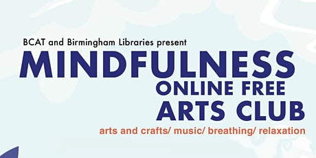 BCAT and Birmingham Libraries Mindfulness Arts Club tickets