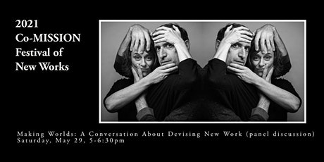 Making Worlds: A Conversation About Devising New Work tickets